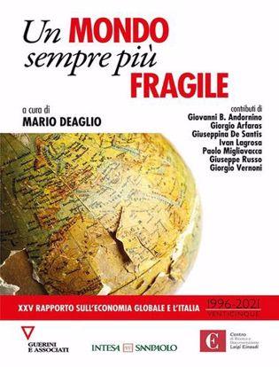 Immagine di Un mondo sempre più fragile. XXV rapporto sull'economia globale e l'Italia (1996-2021)