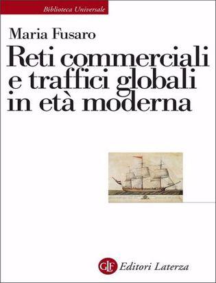 Immagine di Reti commerciali e traffici globali in età moderna