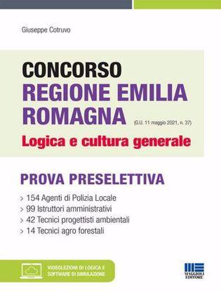Immagine di Concorso Regione Emilia Romagna. Logica e cultura generale. Con espansione online. Con software di simulazione