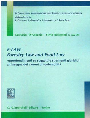 Immagine di F-LAW. Forestry Law and Food Law Approfondimenti su soggetti e strumenti giuridici all'insegna dei canoni di sostenibilità