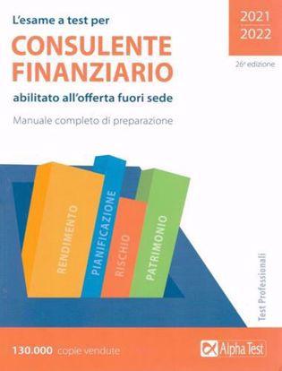 Immagine di L' esame a test per consulente finanziario abilitato all'offerta fuori sede. Manuale completo di preparazione