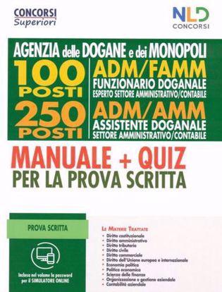 Immagine di Agenzia delle Dogane e dei Monopoli. 100 posti ADM/FAMM. 250 posti ADM/AMM. Manuale + Quiz per la prova scritta