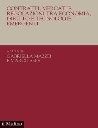 Immagine di Contratti, mercati e regolazioni tra economia, diritto e tecnologie emergenti