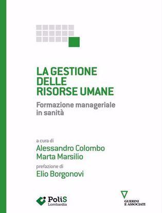 Immagine di La gestione delle risorse umane. Formazione manageriale in sanità