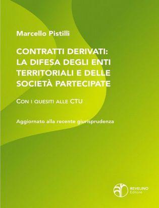 Immagine di Contratti derivati: La difesa degli enti territoriali e delle società partecipate. Con i quesiti alle CTU. Aggiornato alla recente giurisprudenza