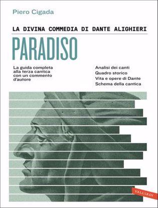 Immagine di La Divina Commedia di Dante Alighieri. Paradiso. La guida completa alla terza cantica con un commento d'autore