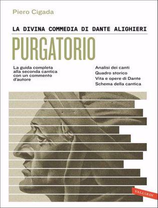 Immagine di La Divina Commedia di Dante Alighieri. Purgatorio. La guida completa alla seconda cantica con un commento d'autore