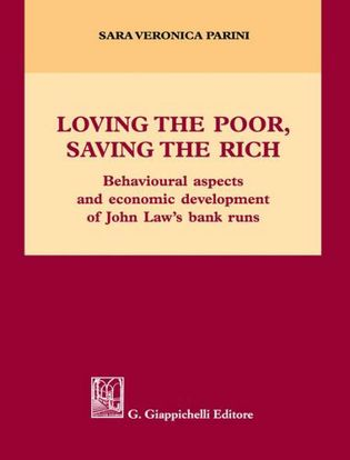 Immagine di Loving the poor, saving the rich. Behavioural aspects and economic development of Jonh Law's bank runs