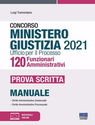 Immagine di Concorso Ministero Giustizia 2021 Ufficio per il processo 120 Funzionari Amministrativi. Prova scritta