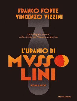 Immagine di L' uranio di Mussolini. Un'indagine serrata nella Sicilia del Ventennio fascista