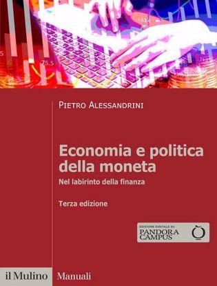 Immagine di Economia e politica della moneta. Nel labirinto della finanza