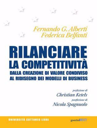 Immagine di Rilanciare la competitività. Dalla creazione di valore condiviso al ridisegno dei modelli di business