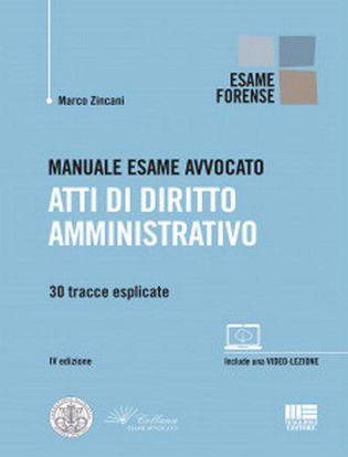 Immagine di Manuale esame avvocato. Atti di diritto amministrativo. 30 tracce esplicate