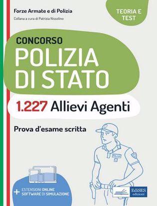Immagine di Concorso 1227 allievi agenti polizia di Stato. Teoria e test per la prova d'esame scritta. Con software di simulazione