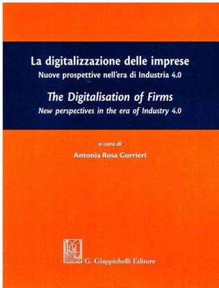 Immagine di La digitalizzazione delle imprese. Nuove prospettive nell'era di Industria 4.0. Ediz. italiana e inglese