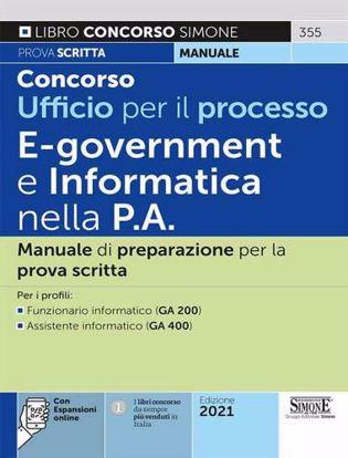 Immagine di Concorso Ufficio per il processo. E-goverment e informatica nella P.A. Manuale di preparazione per la prova scritta. Per i profili: Funzionario informatico (GA 200)