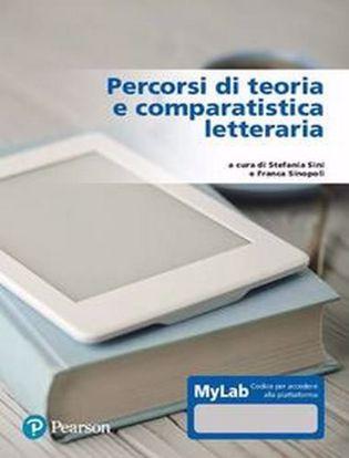 Immagine di Percorsi di teoria e comparatistica letteraria. Ediz. MyLab. Con Contenuto digitale per accesso on line