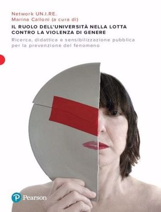Immagine di Il ruolo dell'Università nella lotta alla violenza di genere. Ricerca; didattica e sensibilizzazione pubblica per la prevenzione del fenomeno