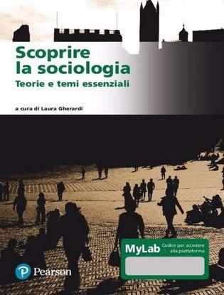 Immagine di Scoprire la sociologia. Teorie e temi essenziali. Ediz. MyLab. Con Contenuto digitale per download e accesso on line