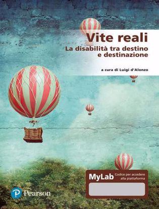 Immagine di Vite reali. La disabilità tra destino e destinazione. Ediz. MyLab. Con Contenuto digitale per accesso on line