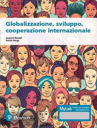 Immagine di Globalizzazione; sviluppo; cooperazione internazionale. Ediz. MyLab. Con espansione online