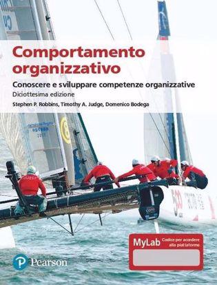 Immagine di Comportamento organizzativo. Conoscere e sviluppare competenze organizzative. Ediz. MyLab. Con Contenuto digitale per accesso on line
