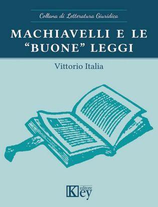 Immagine di Machiavelli e le «buone» leggi