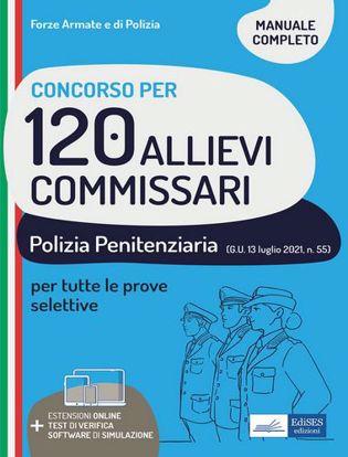 Immagine di Concorso 120 Allievi commissari polizia penitenziaria. Manuale, test di verifica e simulazioni per le prove selettive. Con espansione online. Con software di simulazione