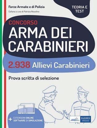 Immagine di Concorso 2.938 allievi carabinieri. Teoria e test per la prova scritta di selezione. Con espansione online. Con software di simulazione