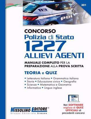 Immagine di Concorso Polizia di Stato. 1227 allievi agenti. Teoria e quiz. Manuale completo per la preparazione alla prova scritta. Con software di simulazione