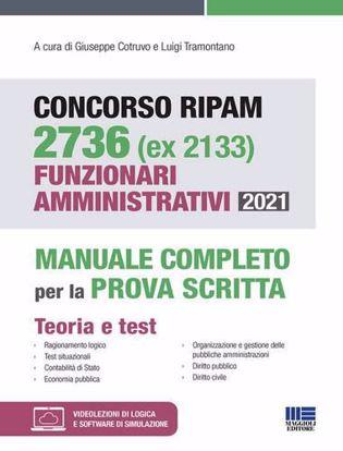 Immagine di Concorso RIPAM 2736 (ex 2133) Funzionari amministrativi 2021. Manuale completo per la prova scritta. Con espansione online. Con software di simulazione