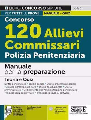 Immagine di Concorso 120 allievi commissari polizia penitenziaria. Manuale per la preparazione. Teoria e quiz. Con espansione online. Con software di simulazione