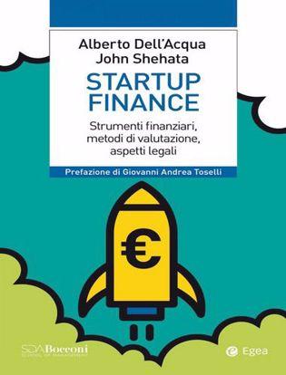 Immagine di Startup finance. Strumenti finanziari, metodi di valutazione, aspetti legali