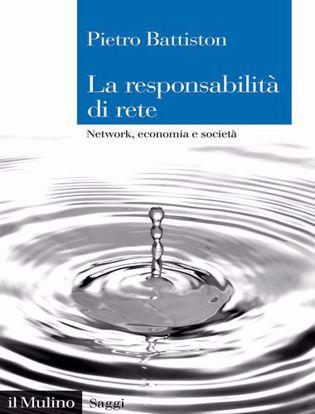 Immagine di La responsabilità di rete. Network, economia e società