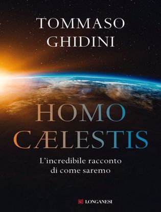 Immagine di Homo cælestis. L'incredibile racconto di come saremo