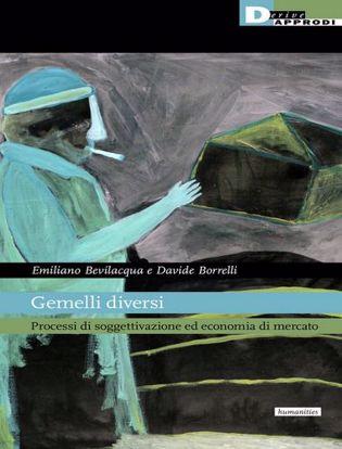 Immagine di Gemelli diversi. Processi di soggettivazione ed economia di mercato