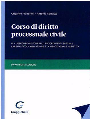 Immagine di Corso di diritto processuale civile - III L'esecuzione forzata, i procedimenti speciali, l'arbitrato, la mediazione e la negoziazione assistita