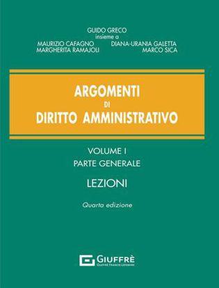 Immagine di Argomenti di diritto amministrativo. Vol. 1: Parte generale. Lezioni.