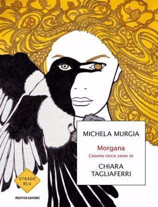 Immagine di Morgana. L'uomo ricco sono io