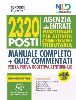 Immagine di Concorso 2320 Agenzia delle Entrate - RTRIB2170 Funzionari per attività amministrativo tributaria - manuale + quiz commentati per la prova oggettiva attitudinale