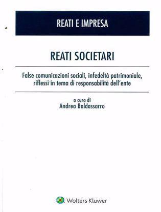 Immagine di Reati societari. False comunicazioni sociali, infedeltà patrimoniale, riflessi in tema di responsabilità dell'ente