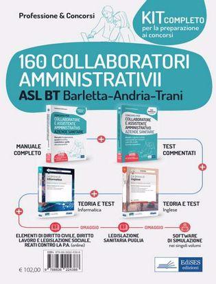 Immagine di Kit concorso 160 Collaboratori amministrativi ASL BT Barletta-Andria-Trani Manuale, test commentati, inglese e informatica con modulistica, simulatore e legislazione