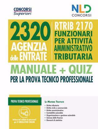 Immagine di Concorso 2320 Agenzia delle Entrate - RTRIB2170 Funzionari per attività amministrativo tributaria - manuale + quiz completo per la prova tecnico professionale
