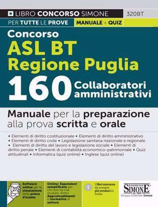 Immagine di Concorso ASL BT Regione Puglia 160 collaboratori amministrativi. Manuale per la preparazione alla prova scritta e orale. Con espansione online. Con software di simulazione