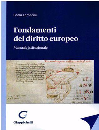 Immagine di Fondamenti del diritto europeo. Manuale istituzionale
