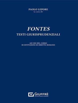 Immagine di Fontes. Testi giurisprudenziali. Ad uso del corso di Istituzioni di diritto romano