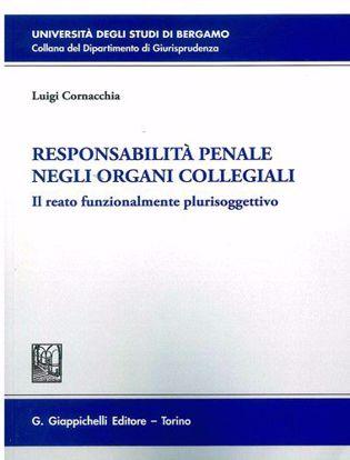 Immagine di Responsabilità penale negli organi collegiali. Il reato funzionalmente plurisoggettivo