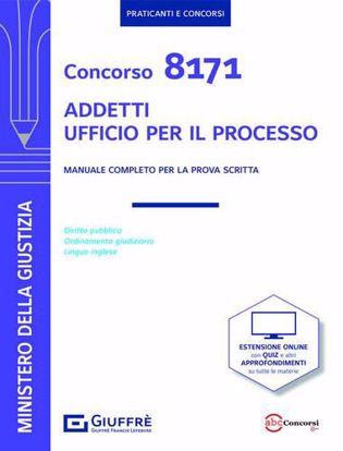 Immagine di Concorso 8171 addetti Ufficio per il Processo. Manuale per la prova scritta
