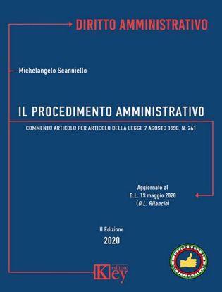 Immagine di Il procedimento amministrativo. Commento articolo per articolo alla Legge 7 agosto 1990, n. 241
