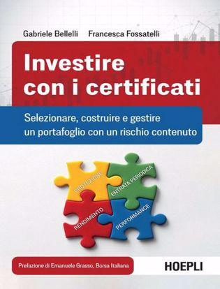 Immagine di Investire con i certificati. Selezionare, costruire e gestire un portafoglio con un rischio contenuto